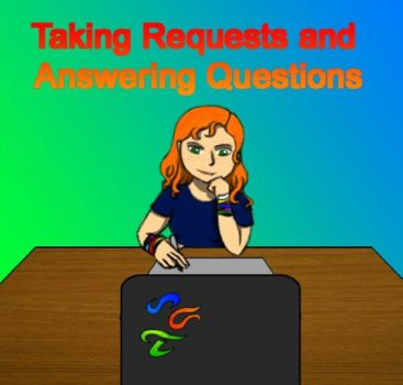 Taking Requests and Answering Questions by KathrynMills