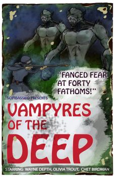 Vampyres of the Deep by Scifibasskid
