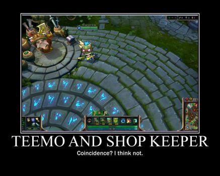 League of Legends Motivational Poster: Teemo by WithinTheCosmos