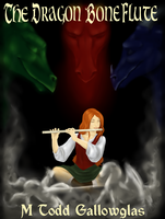 The Dragon Bone Flute [finished book cover] by lexophile42
