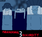 Paranormal 3 Discordity by aohoshi2008