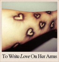 To Write Love On Her Arms by FakePromises