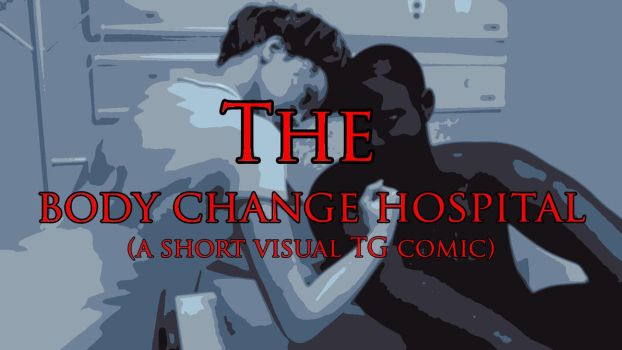 The body change hospital (out now on DeviantArt) by surody