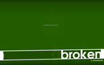 Broken - Widescreen by Chromakode