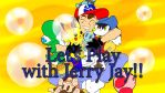 Let's Play with Jerry Jay! by fightingleaf
