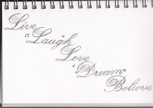 Live Laugh Love Dream Believe by MonthBeforeMay92