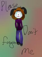..::Please don't forget me!::.. NEW DISNEY OC by AnimeGurl1012