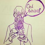 Ood Morning! by MissCarbohydrate