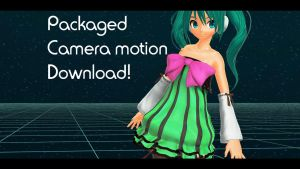 Packaged Camera Motion Download by Animefreak291