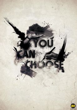 You Can Choose::: by MirkoCamia