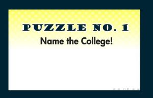 Puzzle No 1  Name the College by Skaijo