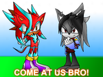 :GIFT: COME AT US BRO by BlueTimeFlux