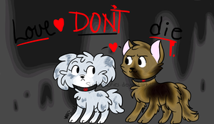 Love don't die (Tobias and Tris animal vers.) by SugahCookies