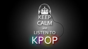 Keep Calm and Listen to Kpop by An-iroc