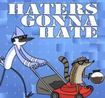 HATERS GONNA HATE by TehBestPictchasEvah