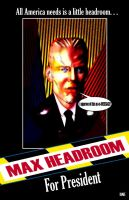 MAX HEADROOM FOR PRESIDENT by Dimestime