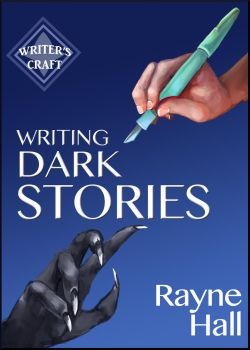 Writing Dark Stories - Book Cover by RayneHall
