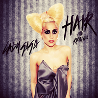 Lady Gaga - Hair (The Remixes) CD COVER by GaGanthony