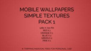 SIMPLE TEXTURES MOBILE WALLPAPER PACK by trippingmaroon