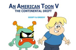 An American Toon V Poster - Goofy and Greedy by HunterxColleen