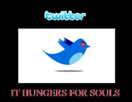 TWITTER - It Hungers for Souls by GnosisKreas
