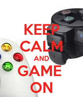 Keep Calm and Game On! by GamerGirl929