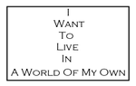I Want To Live In A World Of My Own Stamp by Carriejokerbates