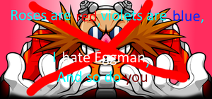 I Hate Eggman (Valentine Rhyme) by GraypathIcefeather