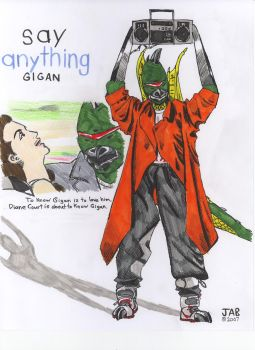 Gigan Say Anything by Jabroniville