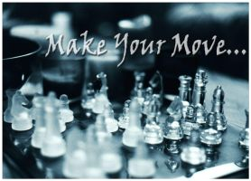 Make Your Move by dirtycar74