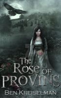 Cover: The Rose of Provins by Ben Kreiselman by kek19