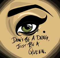 Be a Queen, Little Monsters by TheVengefulGeek