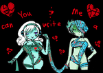You and me can write a Bad Sismance by Ask-MusicPrincess3rd
