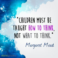 Children must be taught how to think by alaznegonzalez