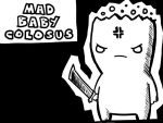 Mad Baby Colosus by SrGrafo