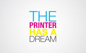 The printer's dream by orioncreatives