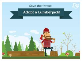 Save the forest: Adopt a Lumberjack! by InterGrapher