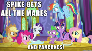 Spike gets ALL THE MARES and PANCAKES! by titanium-pony