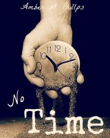 No Time by amber-phillps