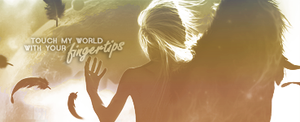 Touch my world with your fingertips by ewkaa