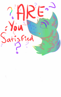 are you satisfied by Rane-mutt