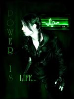 POWER IS LIFE by Meadowknight