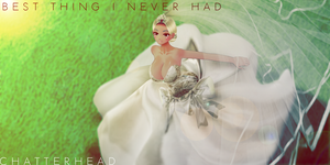 Best Thing I Never Had by chatterHEAD