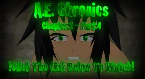 A.E. Chronics Ch.0 - Pt.4 by ThisDarkLight