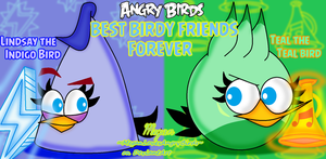 Angry Birds Best Birdy Friends: Lindsay and Teal by MeganLovesAngryBirds