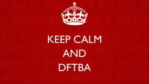 Keep Calm and DFTBA Wallpaper by BookWizard