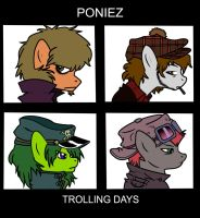 COLLAB: Poniez - Trolling Days by BritishStarr