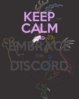Keep Calm and Embrace the Discord by thegoldfox21