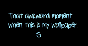 Awkward Moment Wallpaper by AnimeExtremist