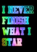 I never finish what i star by Hi-Teck